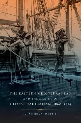 The Eastern Mediterranean and the Making of Global Radicalism, 1860-1914
