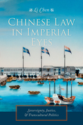 Chinese Law in Imperial Eyes: Sovereignty, Justice, and Transcultural Politics
