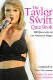 The Taylor Swift Quiz Book: 100 Questions on the American Singer