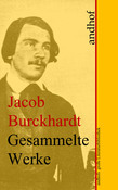 Jacob Burckhardt: Gesammelte Werke