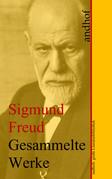Sigmund Freud: Gesammelte Werke (Sämtliche Werke)