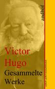 Victor Hugo: Gesammelte Werke