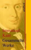 Immanuel Kant: Gesammelte Werke