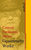 Conrad Ferdinand Meyer: Gesammelte Werke