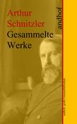 Arthur Schnitzler: Gesammelte Werke