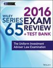 Wiley Series 65 Exam Review 2016 + Test Bank: The Uniform Investment Advisor Law Examination