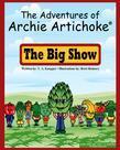 Adventures of Archie Artichoke: The Big Show