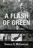 A Flash of Green: Memories of WWII