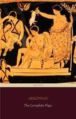 Aeschylus: The Complete Plays (Centaur Classics)