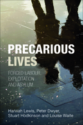 Precarious Lives: Forced labour, exploitation and asylum