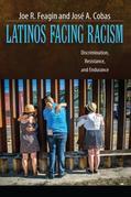 Latinos Facing Racism: Discrimination, Resistance, and Endurance