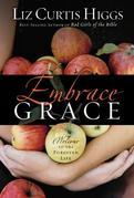 Embrace Grace: Welcome to the Forgiven Life