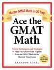 Ace the GMAT Math: Master GMAT Math in 20 Days