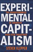 Experimental Capitalism: The Nanoeconomics of American High-Tech Industries
