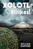 Xolotl Strikes!: A Hector Mortlake Adventure