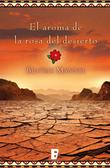 El aroma de la rosa del desierto