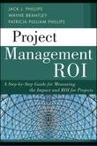 Project Management ROI: A Step-by-Step Guide for Measuring the Impact and ROI for Projects