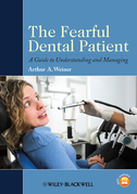 The Fearful Dental Patient: A Guide to Understanding and Managing