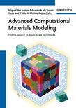 Advanced Computational Materials Modeling: From Classical to Multi-Scale Techniques