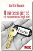 Il successo per sé e il riconoscimento degli altri