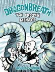 Dragonbreath #11: The Frozen Menace