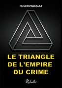 Le triangle de l'empire du crime