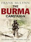 The Burma Campaign: Disaster into Triumph, 1942-45