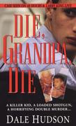 Die, Grandpa, Die