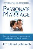 Passionate Marriage: Keeping Love and Intimacy Alive in Committed Relationships