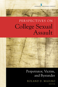 Perspectives on College Sexual Assault: Perpetrator, Victim, and Bystander