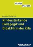 Kinderstärkende Pädagogik und Didaktik in der KiTa