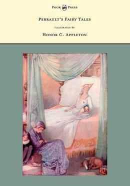 Perrault's Fairy Tales - Illustrated by Honor C. Appleton