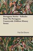 Portuguese Stories - Folktales from the Portuguese Countryside (Folklore History Series)