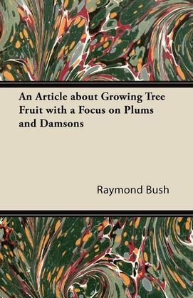 An Article about Growing Tree Fruit with a Focus on Plums and Damsons