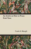 An Article on How to Prune Fruit Trees