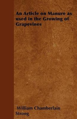An Article on Manure as Used in the Growing of Grapevines