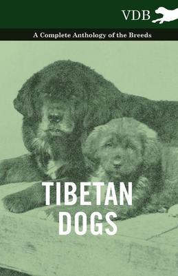 Tibetan Dogs - A Complete Anthology of the Breeds