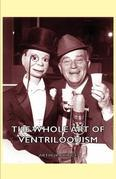 The Whole Art of Ventriloquism