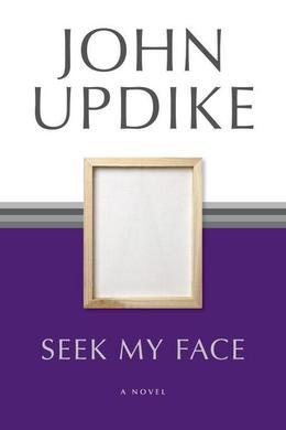 Seek My Face: A Novel