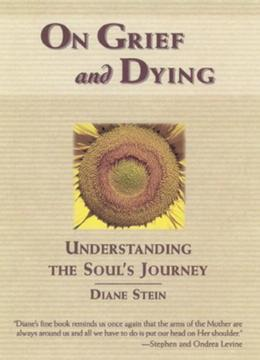On Grief and Dying: Understanding the Soul's Journey