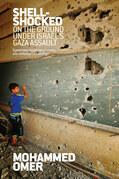 Shell Shocked: On the Ground Under Israel¿s Gaza Assault