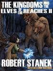 Kingdoms and the Elves of the Reaches II