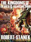 Kingdoms and the Elves of the Reaches III