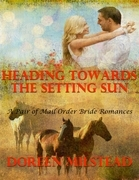 Heading Towards the Setting Sun - a Pair of Mail Order Bride Romances