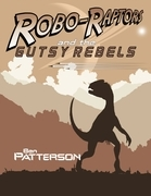 Robo Raptors and the Gutsy Rebels