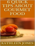 6 Quick Tips About Gourmet Food