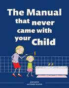 The Manual that Never Came with your Child