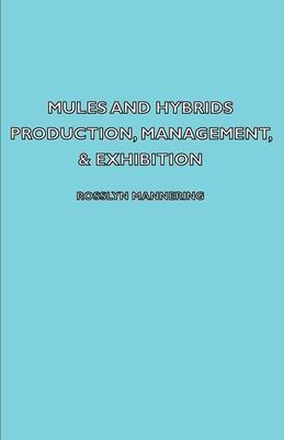 Mules and Hybrids - Production, Management, &amp; Exhibition