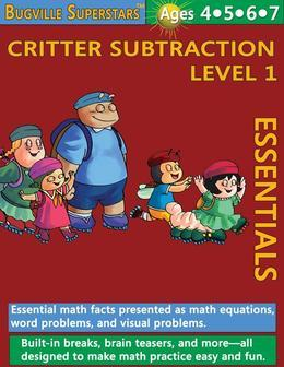 Critter Subtraction Essentials Level 1: Essential Math Facts Presented and Math Equations, Word Problems, and Visual Problems