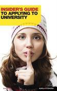 Insider's Guide to Applying to University